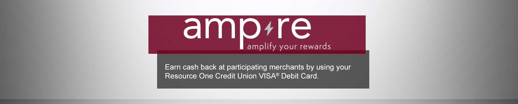 Ampre - Earn cash back rewards at participating merchants using your Resource One debit card.